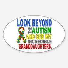 Look Beyond 2 Autism Granddaughters Sticker (Oval)