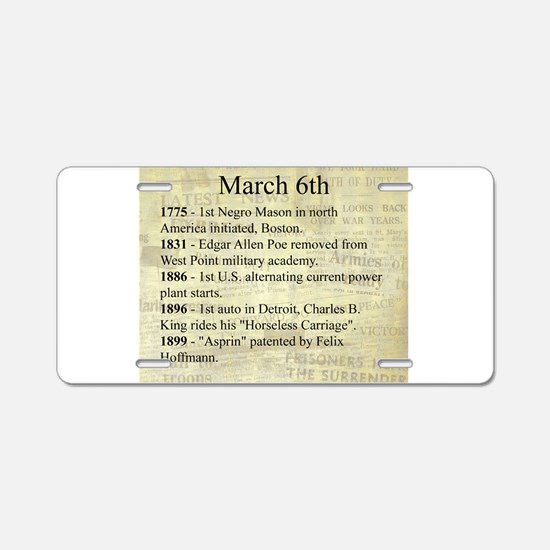 March 6th Aluminum License Plate