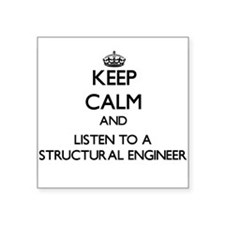 Keep Calm and Listen to a Structural Engineer Stic