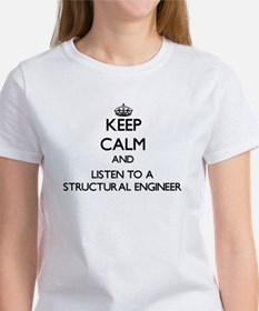 Keep Calm and Listen to a Structural Engineer T-Sh