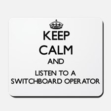 Keep Calm and Listen to a Switchboard Operator Mou