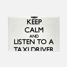 Keep Calm and Listen to a Taxi Driver Magnets