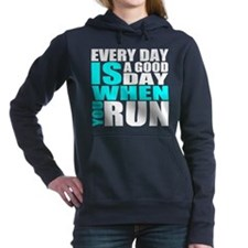 Every Day Is A Good Day When You Run Hooded Sweats