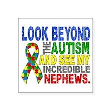 "Look Beyond 2 Autism Nephew Square Sticker 3"" x 3"""