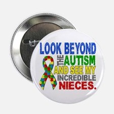 """Look Beyond 2 Autism Nieces 2.25"""" Button (10 pack)"""