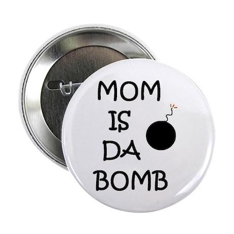 MOM IS DA BOMB Button