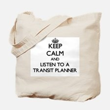 Keep Calm and Listen to a Transit Planner Tote Bag