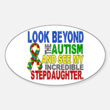 Look Beyond 2 Autism Stepdaughter Sticker (Oval)