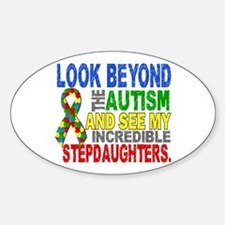 Look Beyond 2 Autism Stepdaughters Sticker (Oval)