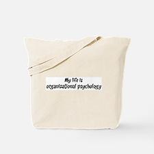 Life is organizational psycho Tote Bag