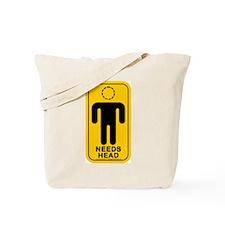 Needs Head Tote Bag