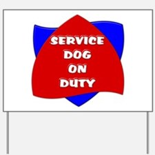 SERVICE DOG ON DUTY Yard Sign