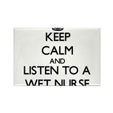 Keep Calm and Listen to a Wet Nurse Magnets