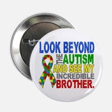 "Look Beyond 2 Autism Brother 2.25"" Button"