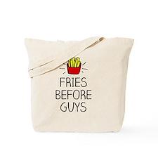 Fries before guys! Tote Bag
