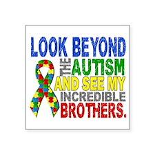 "Look Beyond 2 Autism Brothe Square Sticker 3"" x 3"""