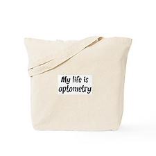 Life is optometry Tote Bag