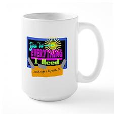 Everything I Need... Mugs