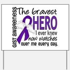 Bravest Hero I Knew GIST Yard Sign