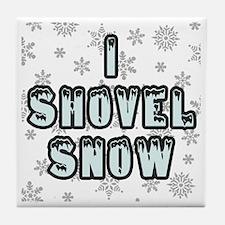 I Shovel Snow Tile Coaster