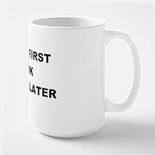 SHOOT FIRST DRNK COFE  Large Mug