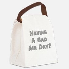 Having A Bad Air Day? Canvas Lunch Bag