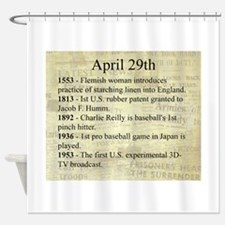 April 29th Shower Curtain