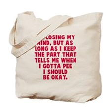 Losing my mind Tote Bag
