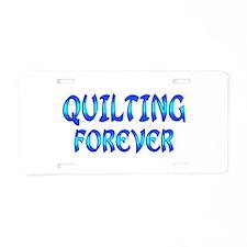 Quilting Forever Aluminum License Plate