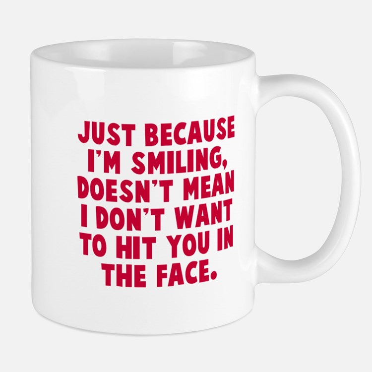 Hit you in the face Mug