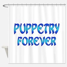 Puppetry Forever Shower Curtain