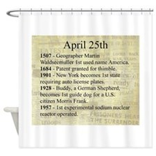 April 25th Shower Curtain