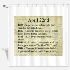 April 22nd Shower Curtain