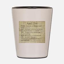 April 21st Shot Glass