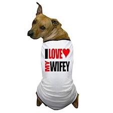 I Love My Wifey Dog T-Shirt