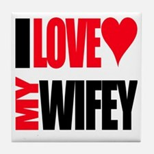 I Love My Wifey Tile Coaster