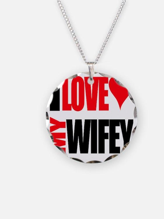 I Love My Wifey Necklace