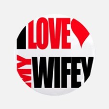 "I Love My Wifey 3.5"" Button"