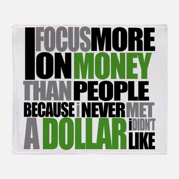 I Focus More On Money Than People Be Throw Blanket