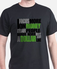 I Focus More On Money Than People Bec T-Shirt