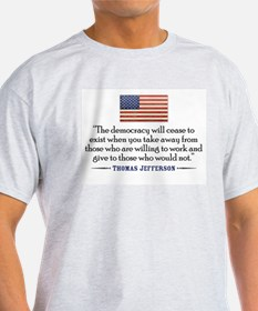 'Jefferson: Democracy will cease to exis T-Shirt