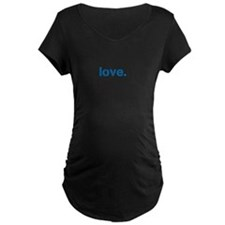 love. Maternity T-Shirt