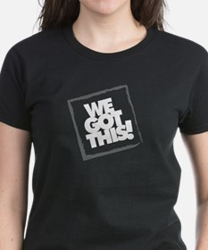 We Got This! T-Shirt