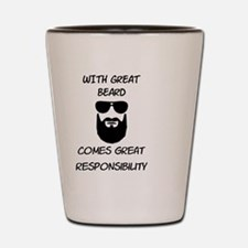 great beard great responsibility Shot Glass