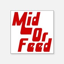 """Mid or Feed Square Sticker 3"""" x 3"""""""