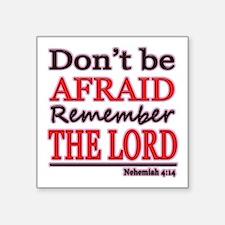 Dont Be Afraid Sticker