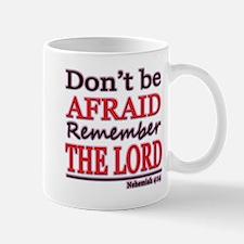 Dont be Afraid Mugs