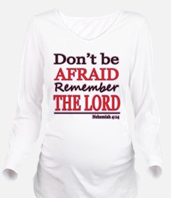 Dont be Afraid Long Sleeve Maternity T-Shirt
