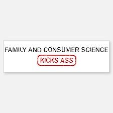 FAMILY AND CONSUMER SCIENCE k Bumper Bumper Bumper Sticker