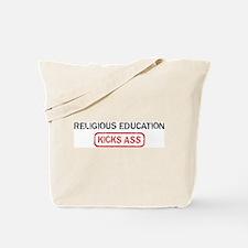 RELIGIOUS EDUCATION kicks ass Tote Bag